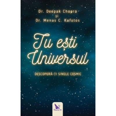 Tu ești Universul. Descoperă-ți sinele cosmic