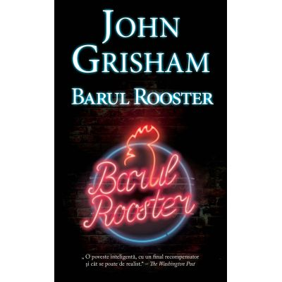 Barul Rooster - John Grisham