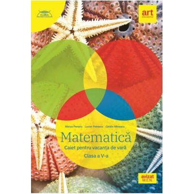 Caiet pentru vacanța de vară 2020 - Matematica - Clasa a V-a - Clubul Matematicienilor - Marius Perianu