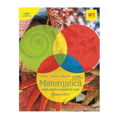 Caiet pentru vacanța de vară 2020 - Matematica - Clasa a VII-a - Clubul Matematicienilor - Marius Perianu
