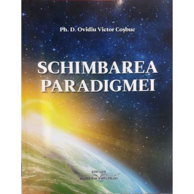 Schimbarea paradigmei - Ovidiu Victor Coşbuc