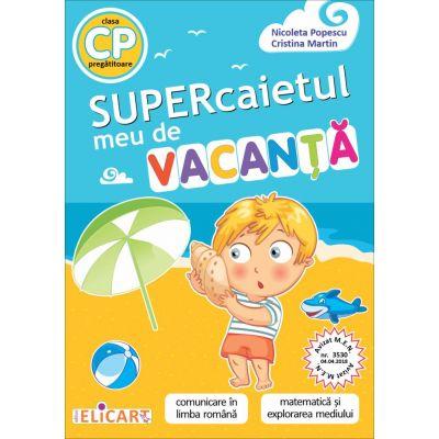 Supercaietul meu de vacanţă - clasa pregătitoare Comunicare în limba română. Matematică şi explorarea mediului