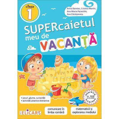Supercaietul meu de vacanţă - clasa I - Comunicare în limba română. Matematică şi explorarea mediului