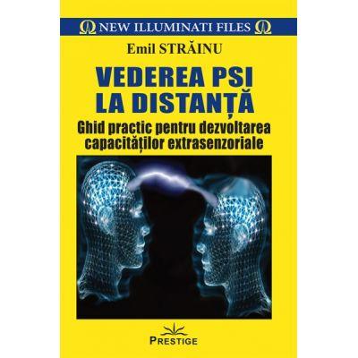 Vederea PSI la distanţă. Ghid practic pentru dezvoltarea capacităţilor extrasenzoriale