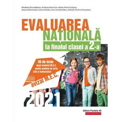 Evaluarea Națională 2021 la finalul clasei a II-a - 30 de teste după modelul M. E. C. pentru probele de scris, citit și matematică