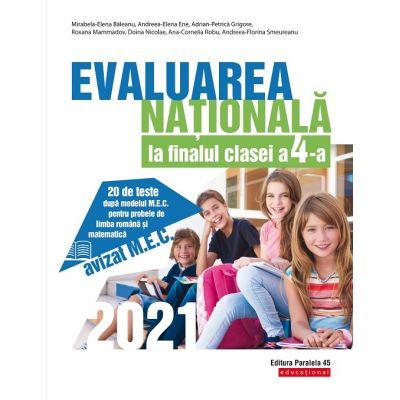 Evaluarea Națională 2021 la finalul clasei a IV-a - 20 de teste după modelul M. E. C. pentru probele de limba română și matematică