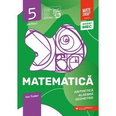 Matematica 2020 - 2021 - Initiere - Aritmetica, Algebra, Geometrie - Clasa A V-A - Caiet de lucru - Semestrul 1 - Partea I