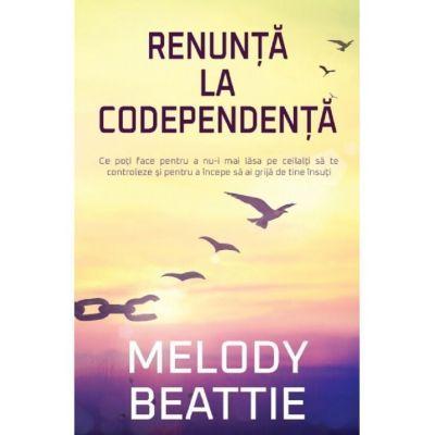 Renunţă la codependenţă - Melody Beattie