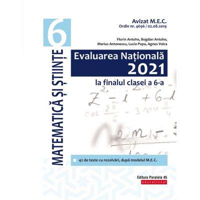 Evaluarea Națională 2021 la finalul clasei a VI-a - Matematică și Științe