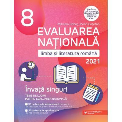 EVALUAREA NAȚIONALĂ 2021 - LIMBA ȘI LITERATURA ROMÂNĂ - ÎNVAȚĂ SINGUR! TEME DE LUCRU - CLASA A VIII-A - PARALELA 45