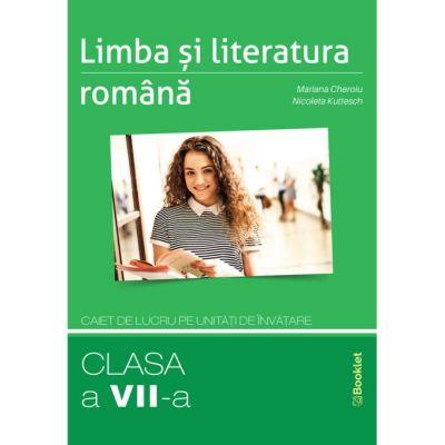 Limba şi literatura română – caiet de lucru pe unități de învățare – clasa a VII-a