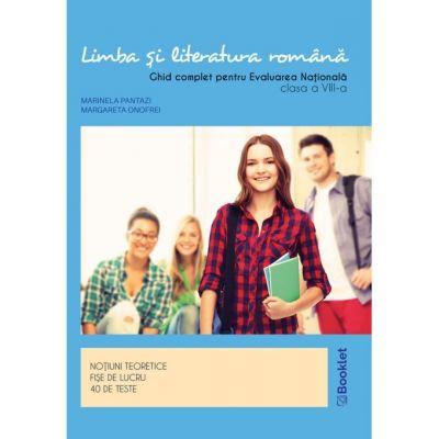 Limba si Literatura Romana 2021 - Ghid complet Evaluare Nationala - Clasa a 8-a - Notiuni teoretice - Fise de lucru - 40 de teste - Marinela Pantazi, Margareta Onofrei