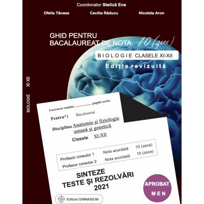 Bacalaureat Biologie 2021 clasele 11-12 - Ghid pentru bacalaureat de nota 10. Sinteze teste si rezolvari - coord. Stelica Ene