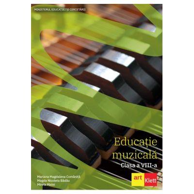 Educație muzicală - Manual pentru clasa a VIII-a - CÂȘTIGĂTOR al Licitației din 2020 - Mariana Magdalena Comăniță, Magda Nicoleta Bădău, Mirela Matei