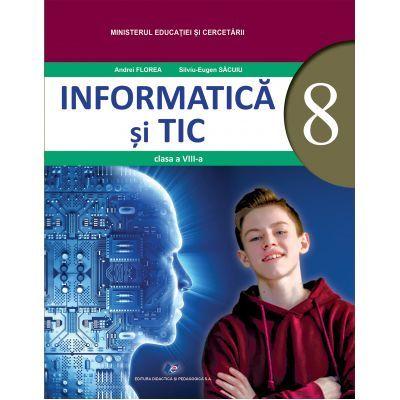 INFORMATICĂ ȘI TIC - Manual pentru clasa a VIII-a- ANDREI FLOREA, SILVIU-EUGEN SĂCUIU