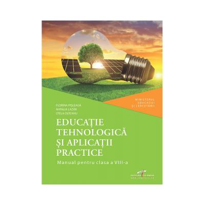 Educatie tehnologica si aplicatii practice. Manual pentru clasa a VIII-a