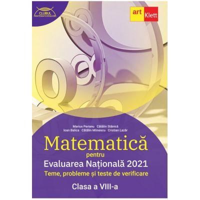 Evaluarea națională 2021 - MATEMATICĂ - Clasa a VIII-a - Teme, probleme şi teste de verificare - Clubul matematicienilor - Marius Perianu