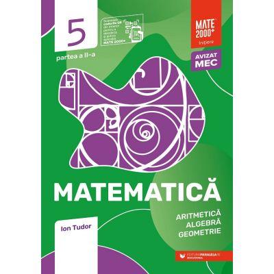 Matematica 2020 - 2021 - Initiere - Aritmetica, Algebra, Geometrie - Clasa A V-A - Caiet de lucru - Semestrul 2 - Partea II