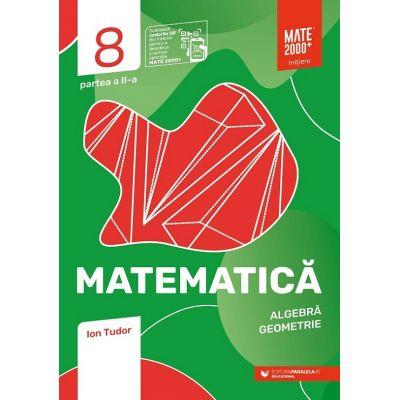 Matematica 2020 - 2021 - Initiere - Algebra, Geometrie - Clasa A VIII-A - Caiet de lucru - Semestrul 2 - Partea II