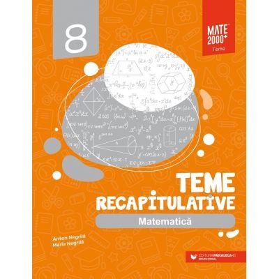 Matematică 2020- 2021 - Teme recapitulative - Clasa a VIII-a