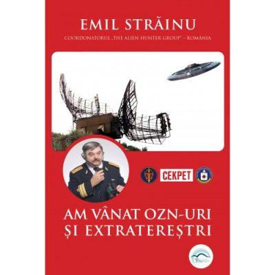 Am vânat OZN-uri și extratereștri - Al treilea volum al colecției The Alien Hunter Group - dr. Emil Străinu