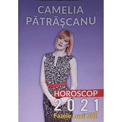 Horoscop 2021 - Fazele Lunii - Camelia Patrascanu