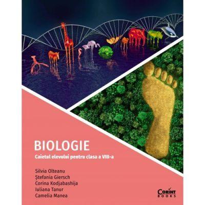 Biologie. Caietul elevului pentru clasa a VIII-a - Silvia Olteanu, Stefania Giersch, Corina Kodjibashija, Iuliana Tanur, Camelia Manea