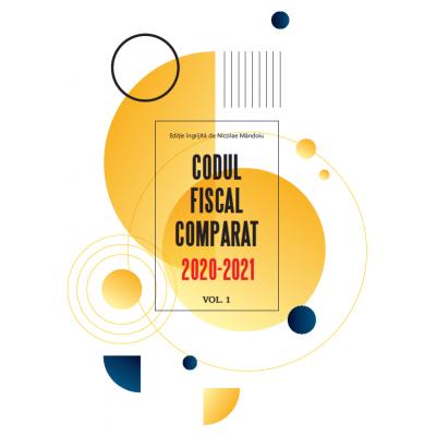 Codul fiscal comparat 2020-2021 (cod+norme), 3 vol - Editie ingrijita de Nicolae Mandoiu - aparitie 20 ianuarie 2021