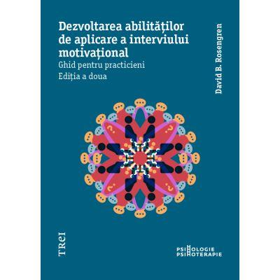 Dezvoltarea abilităților de aplicare a interviului motivațional. Ghid pentru practicieni