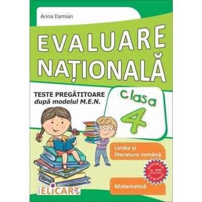 Evaluare naţională clasa a IV-a Teste pregătitoare - Limba română. Matematică