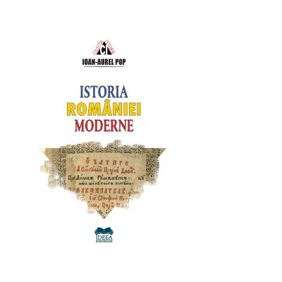 Istoria Romaniei moderne - Ioan-Aurel Pop