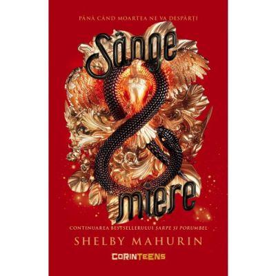 Sânge & miere - Continuarea bestsellerului Șarpe și porumbel - Shelby Mahurin