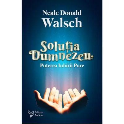 Solutia Dumnezeu - Walsch Neale Donald