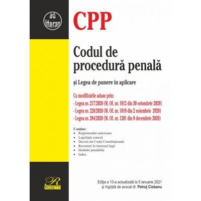 Codul de procedură penală și Legea de punere în aplicare - Ediția a 10-a actualizată la 5 ianuarie 2021