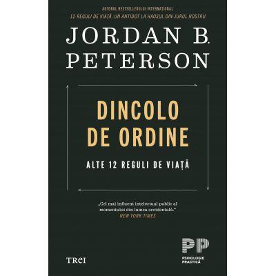 Dincolo de ordine - Alte 12 reguli de viață - Jordan B. Peterson