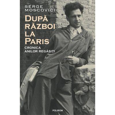 După război la Paris. Cronica anilor regăsiți