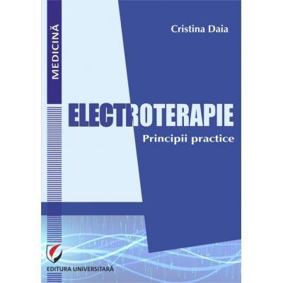 Electroterapie - Principii practice - Cristina Daia