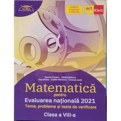 Evaluarea Nationala 2021 Matematica - Teme, Probleme si Teste de verificare - Clasa a VIII-a - Conform Programei Modificate Ordinul nr. 3. 237 din 5 Februarie 2021 - Marius Perianu