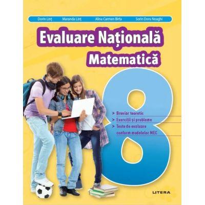 Evaluare Nationala. Matematică. Clasa a VIII-a - Dorin Lint