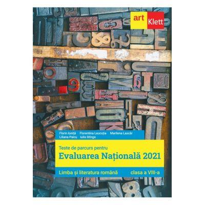 Evaluarea națională 2021 - LIMBA ȘI LITERATURA ROMÂNĂ - Clasa a VIII-a - Teste de parcurs pentru Evaluarea națională 2021 a doua ediție - 5 Februarie 2021 - Florin Ionita