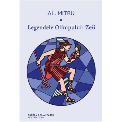 Legendele Olimpului: Zeii - Alexandru Mitru