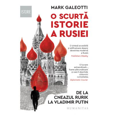 O scurtă istorie a Rusiei - De la cneazul Rurik la Vladimir Putin - Mark Galeotti