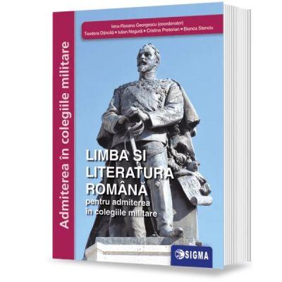 LIMBA ŞI LITERATURA ROMÂNĂ pentru admiterea în colegiile militare 2021