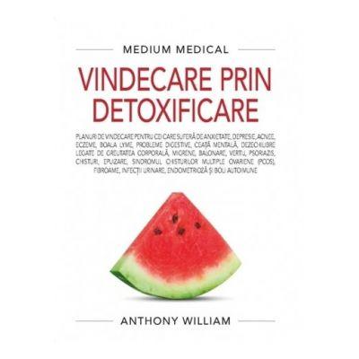 Vindecare prin detoxificare - Medium Medical - Anthony William