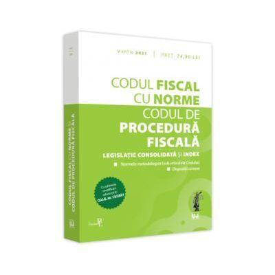 Codul fiscal cu Norme si Codul de procedura fiscala - martie 2021. Cu ultimele modificari aduse prin: O. U. G. nr. 13/2021