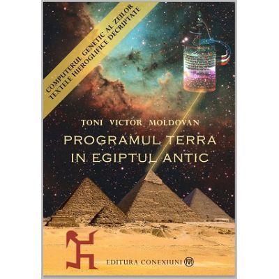 PROGRAMUL TERRA ÎN EGIPTUL ANTIC. COMPUTERUL GENETIC AL ZEILOR (vol 1+vol 2), CARTEA EGIPTEANA A MORTILOR. Pachet 3 carti - IN STOC