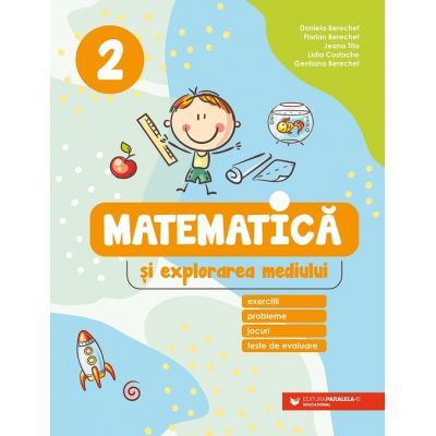 Mate 2021 - Matematică și explorarea mediului. Exerciții, probleme, jocuri, teste de evaluare. Clasa a 2-a