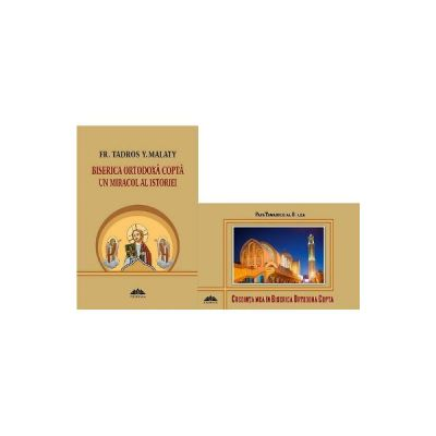 Pachet Biserica Ortodoxa Copta, Un Miracol Al Istoriei- contine 2 carti