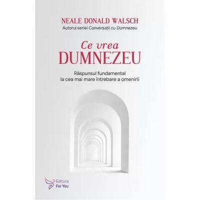 Ce vrea Dumnezeu (ediția revizuită)