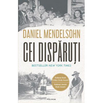 Cei dispăruți - În căutarea a şase dintre cei şase milioane - Daniel Mendelsohn